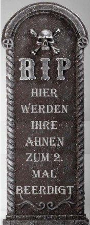 RIP - Hier werden ihre Ahnen zum 2. Mal beerdigt